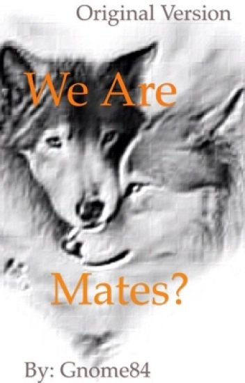 We are Mates? (Original) COMPLETED