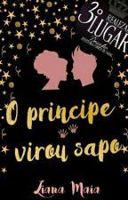 O Príncipe Virou Sapo by LianaMaia