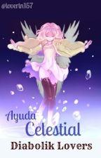Ayuda celestial [Diabolik Lovers] by Loverin157