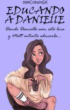 Educando a Danielle #3 by 1994CobainGX