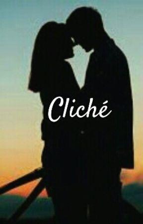 Cliché by UnknownNoOne