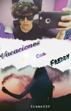 ~Vacaciones con Freddy || F. L. || •Hot•One Shot• by itsme220