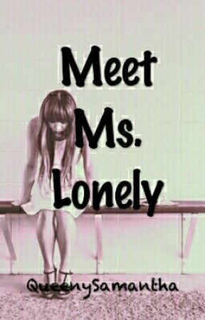 Meet Ms. Lonely by QueenySamantha