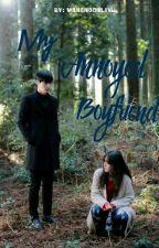 My Annoyed Boyfriend [On-Going] by wanendonliyu