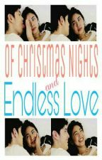 Of Christmas Nights And Endless Love by notyourbeetch