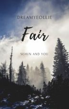 FAIR [Sehun OC] by DreamYeollie