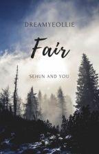 FAIR [Sehun OC] by DreamYeollie