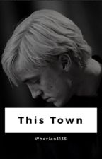 This Town ⇢ Draco Malfoy by Whovian3135