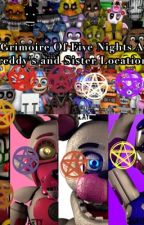 Grimoire Of Five Nights At Freddy's and Sister Location  by wolfbit1232