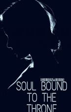 Soul Bound To The Throne[COMPLETED] by shienjiho