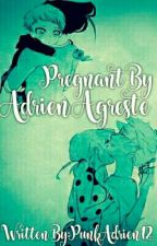 Pregnant by Adrien Agreste  by punkadrien12