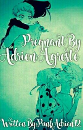 Pregnant by Adrien Agreste - The Pregnancy - Wattpad