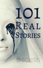 101 Real Stories by magical-chocolate