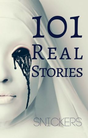 101 Horrific Stories to read at night by ___SNICKERS___