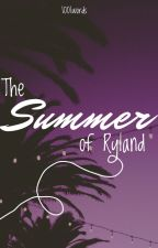 The Summer of Ryland by 1001words
