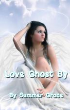 Love Ghost By by SummerGraceSg