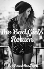 The Bad Girl's Return by Badasswithbrains