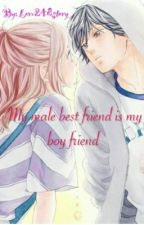 My male bestfriend is my boyfriend by Love248story