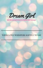 DREAM GIRL (Applyfic) [CLOSED] [ON HOLD] by TrueLoveKassy