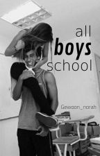 All boys school✅ (Voltooid) by gewoon_norah