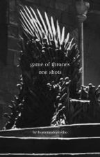 One Shots & Preferences | Game of Thrones by cerseiforpresident