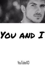 You and I (Joey Graceffa) by KpopGabriella