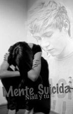Mente Suicida (niall y tu) by Natyalejandra1D