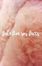 fake 5sos facts  by klumhud