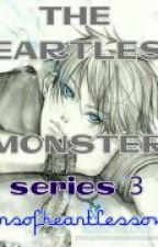 The Heartless Monster (Series#3) (Revised) by tearsofheartlessone