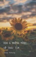 Taegi||Hoa Và Những Mảnh Vỡ Trái Tim by Onlysu