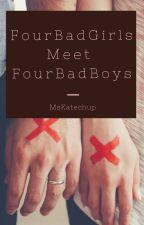 Four Bad Girls meet Four Bad Boys by MsKatechup