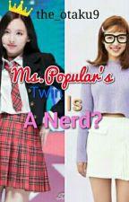 Ms.Popular's Twin Is A Nerd? by the_otaku9