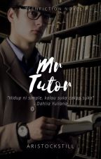 Mr Tutor  #wattys2018 by aristockstill