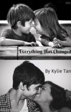 Everything has Changed by kylieanna