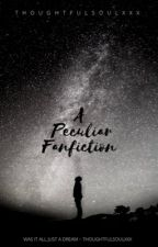 A Peculiar Fanfiction by ThoughtfulSoulxxx