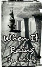When It Rains by JMEvan