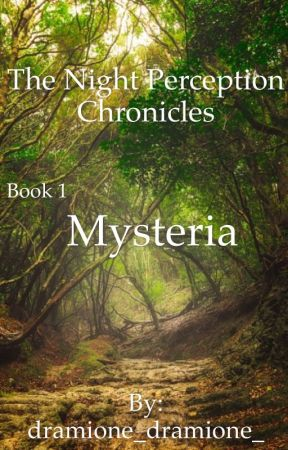 Night Perception Chronicles - Mysteria  by dramione_dramione_