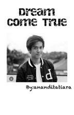Dream Come True by ananditatiara