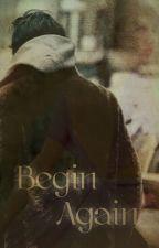 Begin Again by AmnaAlkindi