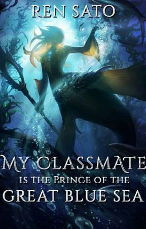 My Classmate is the Prince of the Great Blue Sea by TheAnonymousBastard