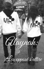 Alaynah: Les opposé s'attire ❤ by sisicaps238