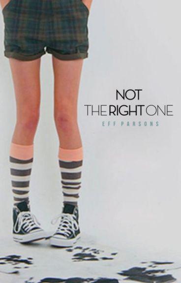 Not The Right One (corrigiendo)