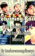 RETURNING BACK ( The Adventures of Daehan Minguk Manse) by iamkoreanangdisenyo