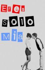 ~• Eres; solo mía •~ JustinBieber y тυ•romantica •(adaptada) by FlorSwagg
