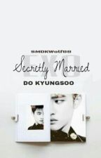 Secretly Married. [EXO ft. Do Kyungsoo/D.O] by SMDKWolf88