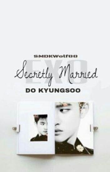 Secretly Married. [EXO ft. Do Kyungsoo/D.O]