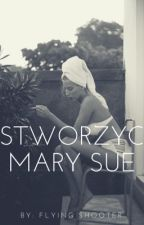 Stworzyć Mary Sue by The_Flying_Shooter