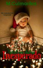Inesperado: Natal em dobro by MGuimaraees