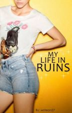 My Life In Ruins by writeon27