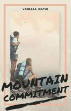 Mountain Commitment (COMPLETED) by Vanessa_Mayui